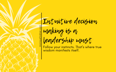 Why Intuitive Decision Making is A Leadership Must